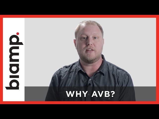 Biamp: AVB Series - Why AVB? (Part 1)