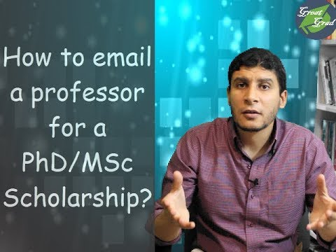 How to email a professor for a PhD/MSc Scholarship?