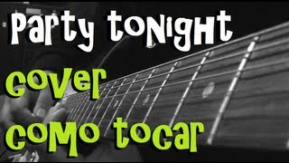 Party tonight - como tocar + cover