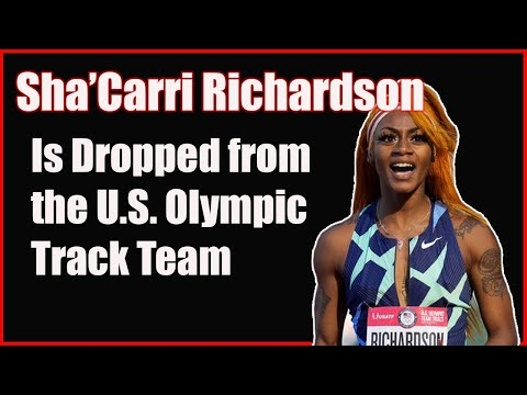 Sha'Carri Richardson is Dropped from U.S. Olympic Track Team