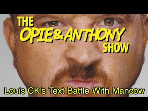 Opie & Anthony: Louis CK's Text Battle With Mancow (06/20/07)