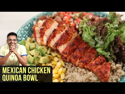 Mexican Chicken Quinoa Bowl   How To Make Chicken Salad In Oven   Chicken Recipe By Varun Inamdar