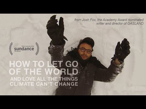 How to Let Go of the World and Love All the Things Climate Can
