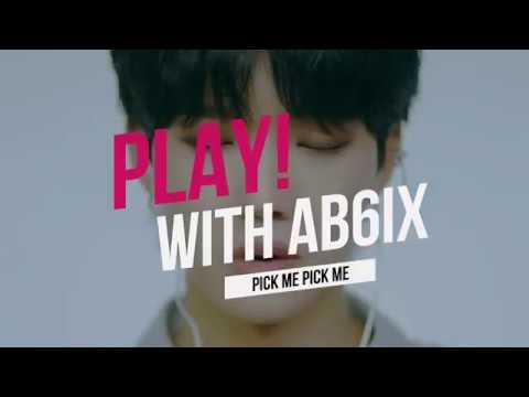 PLAY With AB6IX 에이비식스  PICK ME PICK ME  6Cast