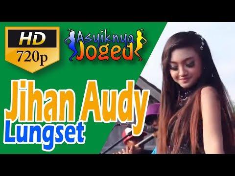 Jihan Audy - Lungset