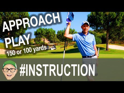 APPROACH PLAY 150 or 100 YARDS