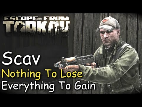 Scav Nothing To Lose, Everything To Gain! Escape From Tarkov