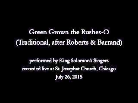 Green Grow the Rushes-O (Traditional, after Roberts & Barrand)