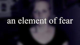an element of fear