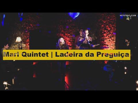 Ladeira Da Preguiça | Mari Quintet