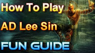 How to play Super AD Lee Sin Guide - The Blind Fuckabish - League of Legends
