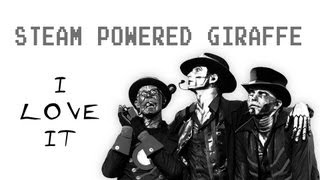 Icona Pop - I Love It (Cover by Steam Powered Giraffe)