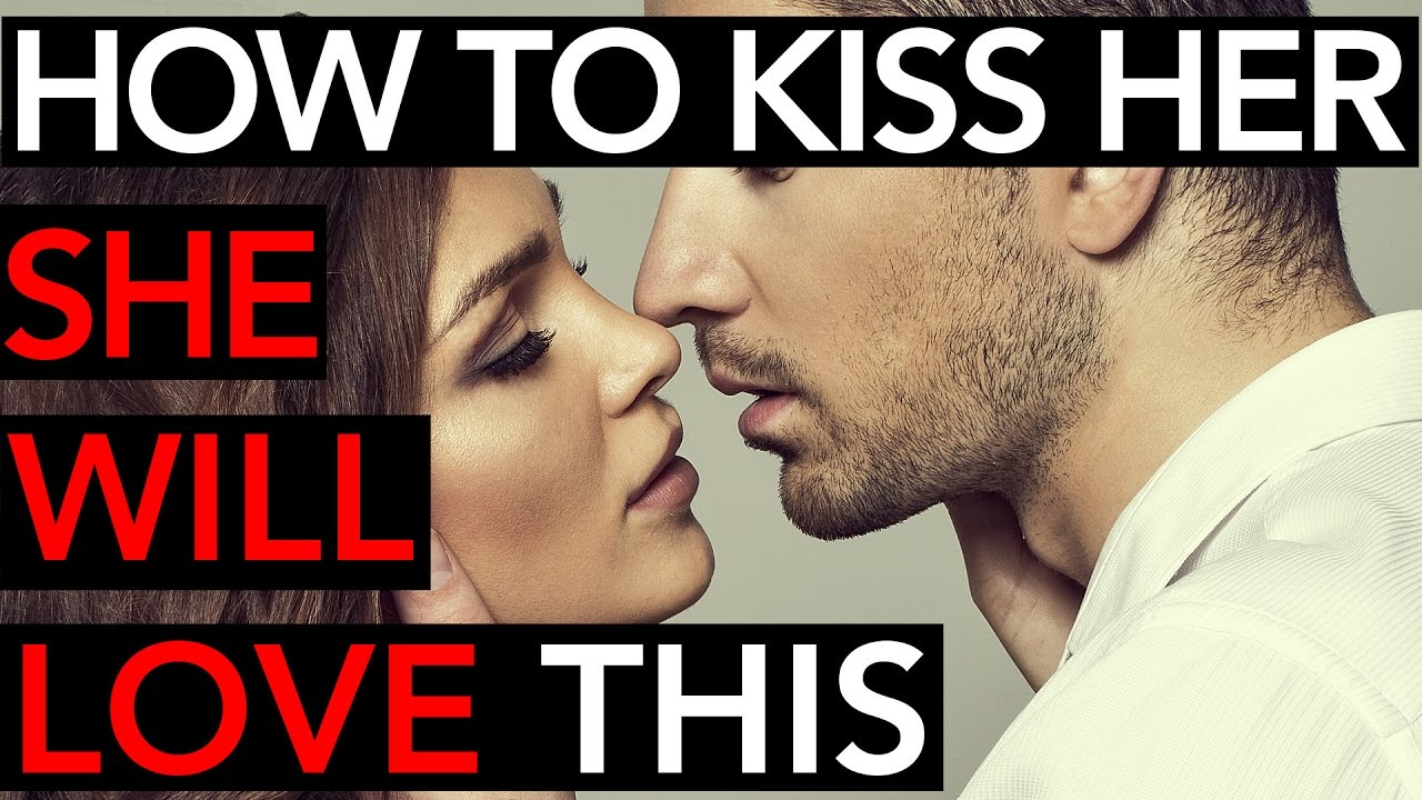 how to kiss her