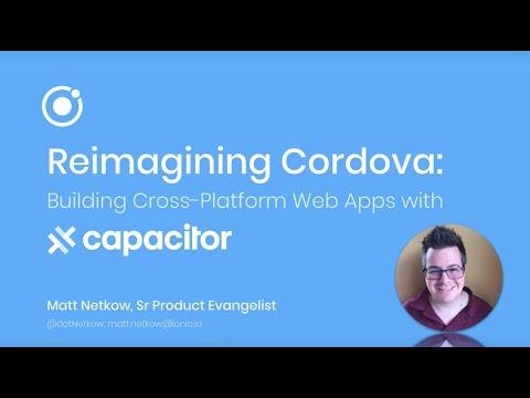 Reimagining Cordova: Building Native Progressive Web Apps with Capacitor