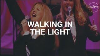 Walking In The Light - Hillsong Worship