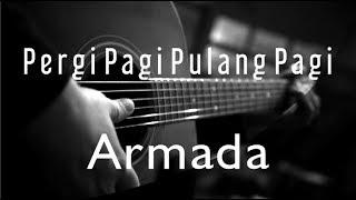 Pergi Pagi Pulang Pagi - Armada ( Acoustic Karaoke)