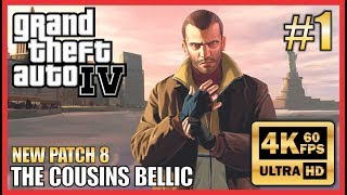 "Grand Theft Auto IV Walkthrough #1 Ultra HD 4K 60fps ""The Cousins Bellic"" - New Patch 8"