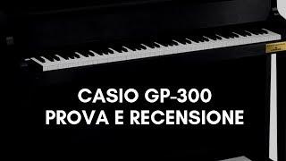 PROVA DEL CASIO GP 300 - Digital Piano - Esclusivo Ceccherini Music Firenze