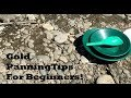 Gold Panning Tips For Beginners!!