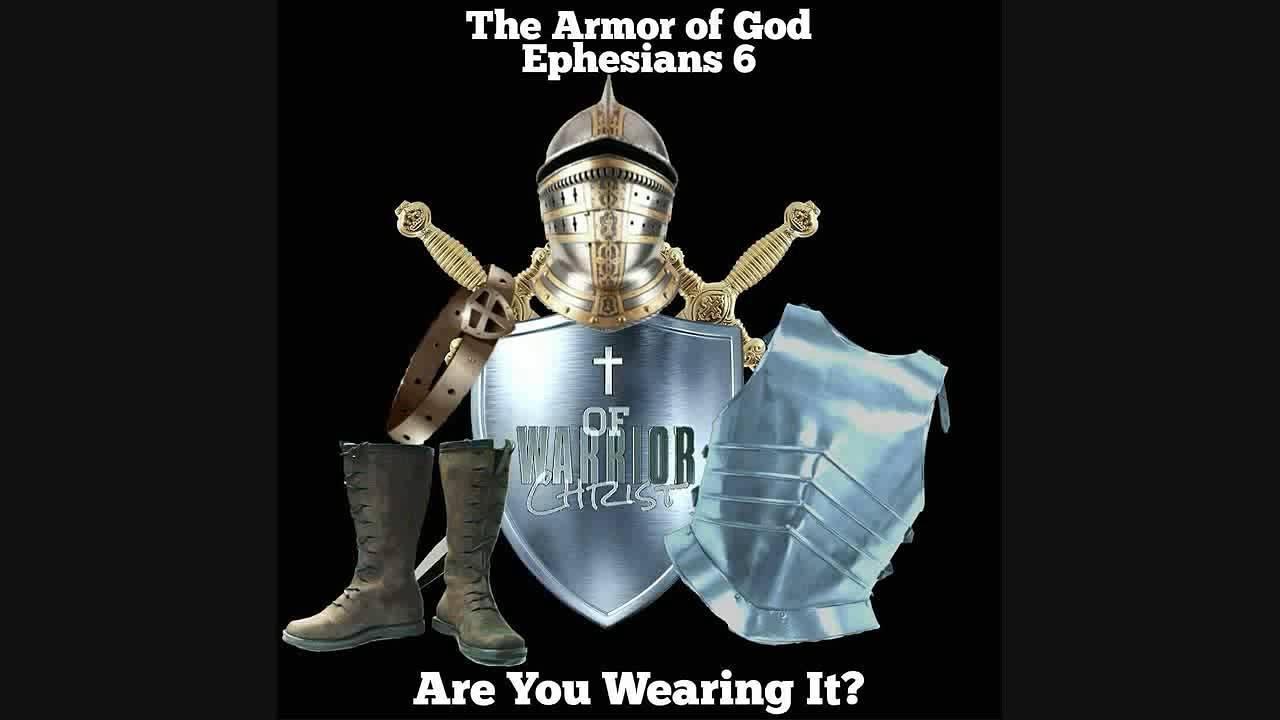 the armor of god ephesians 6 10 18 youtube