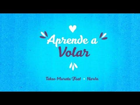 "Takeo Murata Feat. Narda - ""Aprende A Volar"" (Lyric Video)"