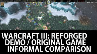 Warcraft III: Reforged Demo / Original Game Informal Comparison
