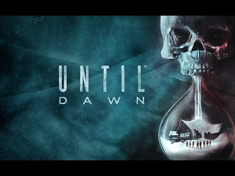 UNTIL DAWN PLAYTHROUGH! PART 1 - STARTING OFF CREEPY...