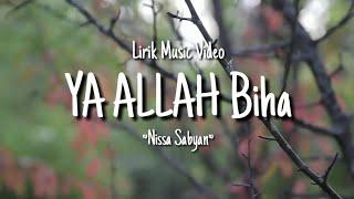 Download Lagu Ya ALLAH Biha ~ Nissa Sabyan || Lirik Video mp3