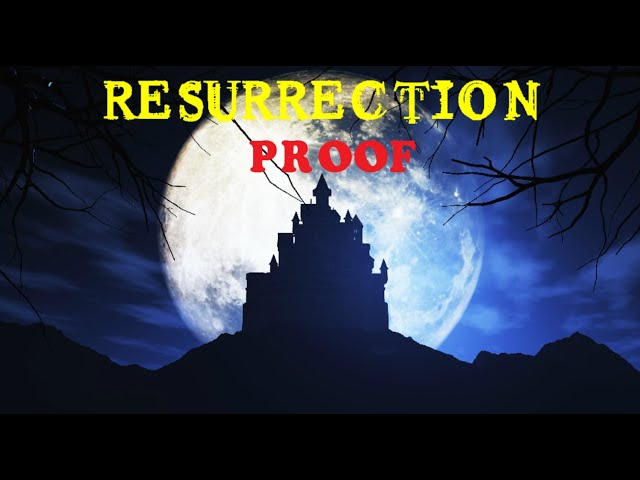 Resurrection Lesson 3 - Proving Resurrection