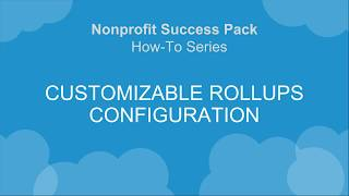 NPSP How-To Series: Customizable Rollups Configuration