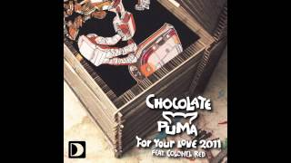 Chocolate Puma featuring Colonel Red - For Your Love 2011 (Stefano Noferini Remix) [Full Length]