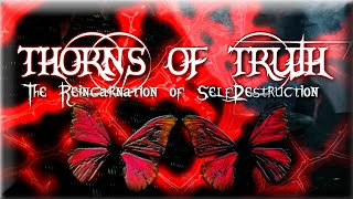 ✡ Ƭhorns of Ƭruth ✡ The Reincarnation of Self-Destruction ~ Opening