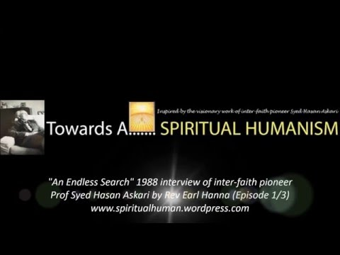 An Endless Search - Syed Hasan Askari interview by Rev Earl Hanna