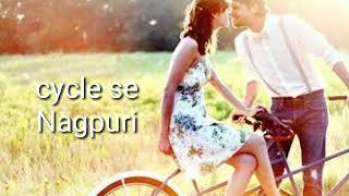 Cycle Se _Nagpuri dj mix 2018
