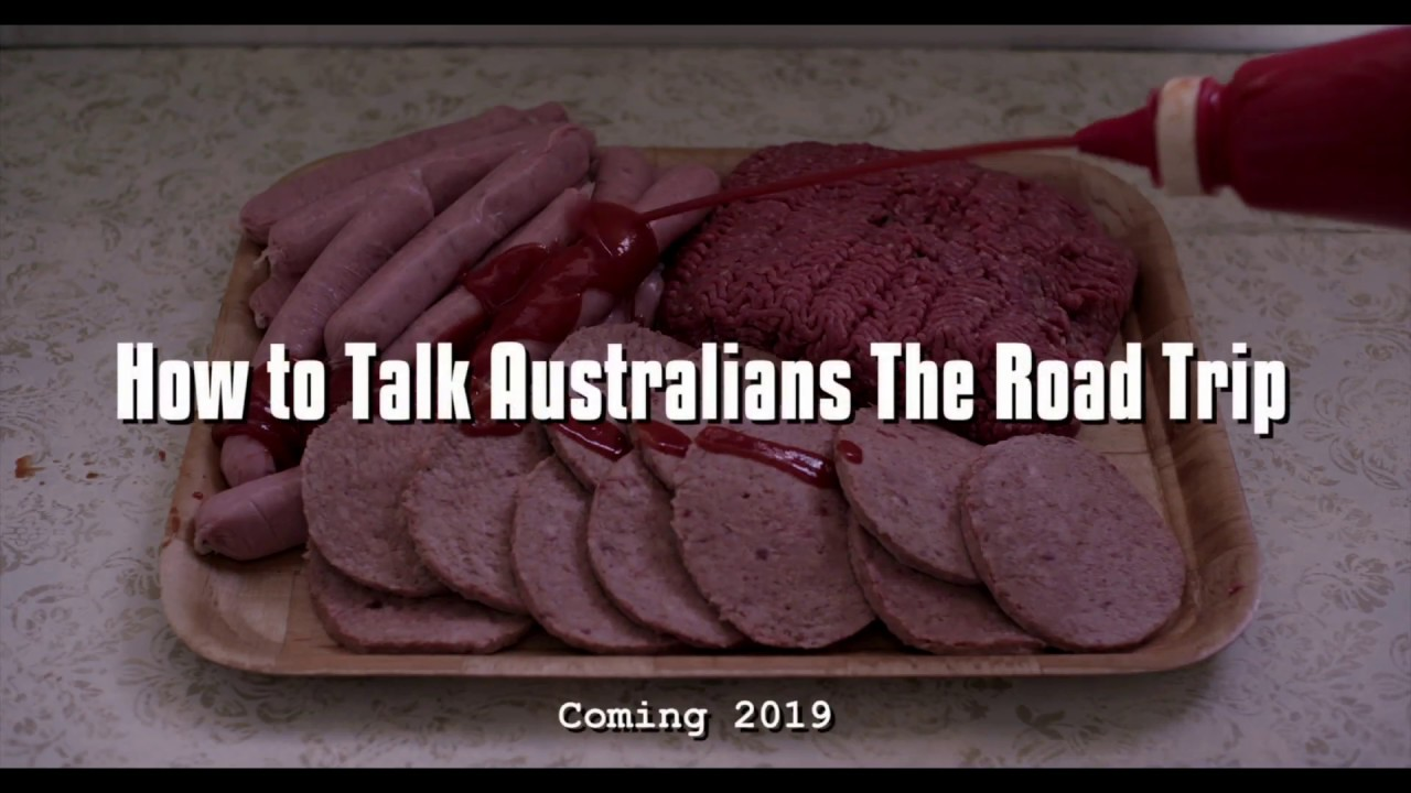 How to Talk Australians - The Road Trip - Coming 2019