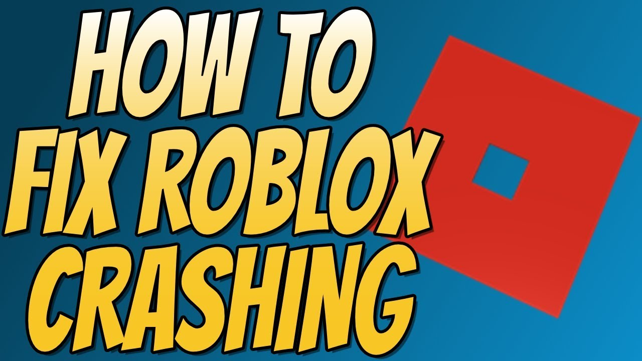 How To Fix Roblox Keeps Crashing Problems Errors 2018 Tutorial
