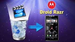 [Motorola Droid Razr Files Recovery]: How to Recover Deleted Videos from MOTOROLA Droid Razr?