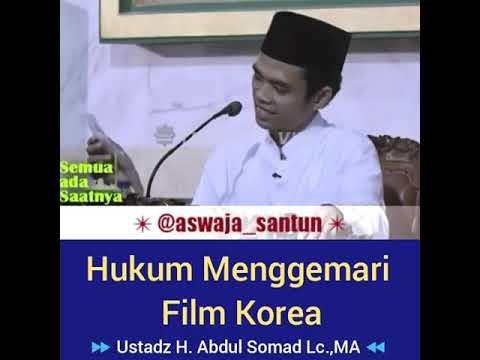 Hukum Menonton Film Korea. Ternyata..  By Ust. Abdul Somad