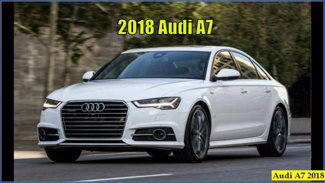 Audi A7 2018 - New 2018 Audi A7 Interior Exterior & Reviews - YouTube