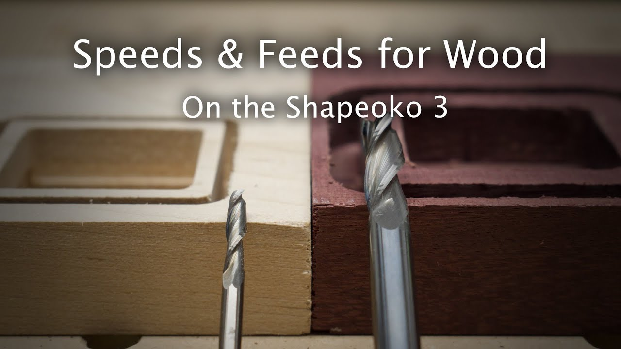 Speeds and Feeds for Wood on the Shapeoko - #MaterialMonday
