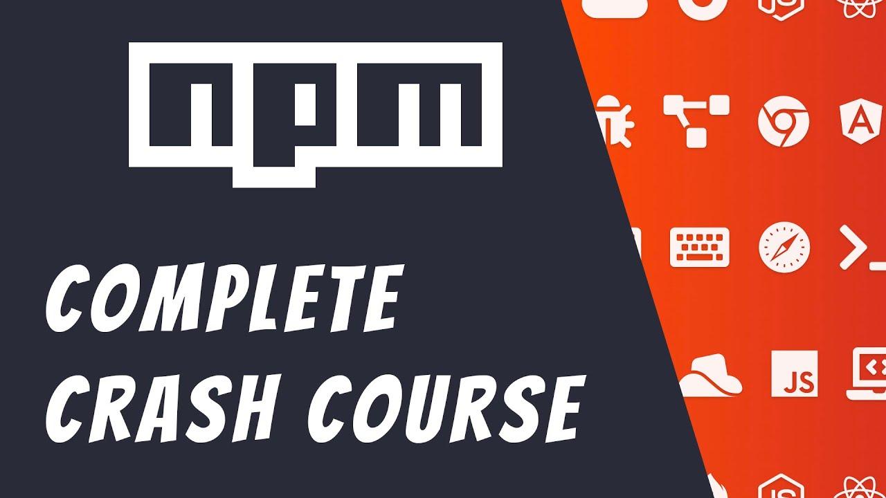 NPM Crash Course 2020   Learn NPM Fundamentals and Basics