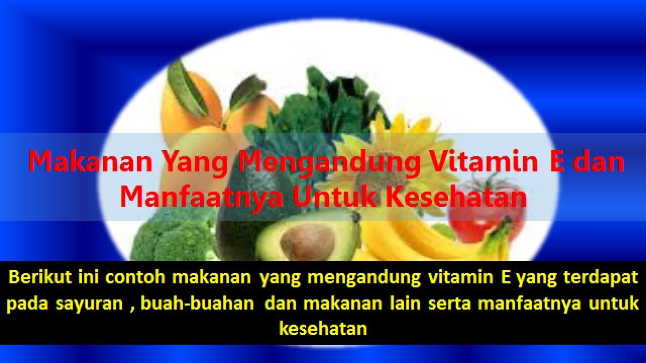 Makanan Yang Mengandung Vitamin E Dan Manfaatnya Untuk Kesehatan