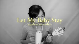 Download Let My Baby Stay - Mac DeMarco (Ukulele Cover) MP3 song and Music Video