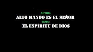 ESPIRITU DE DIOS | ALTO MANDO ES EL SEÑOR