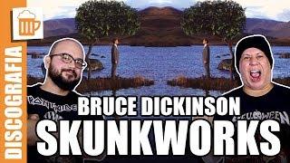 BRUCE DICKINSON -  Skunkworks: o álbum mais ousado da voz do Iron Maiden | TUPFS Discografia #02