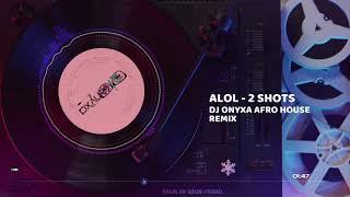 ALOL - 2 Shots DJ Onyxa Afro House image