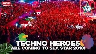 Techno Heroes are Coming to Sea Star 2018!