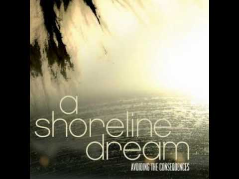 a shoreline dream laying this one down now