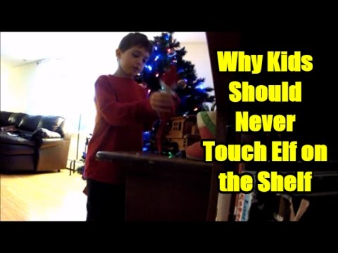 Why Kids Should Never Touch Elf on a Shelf