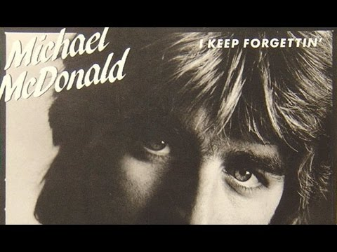 Michael McDonald- I Keep Forgettin - YouTube